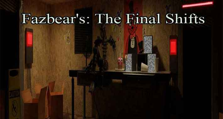 Fazbear's: The Final Shifts (Free Download)