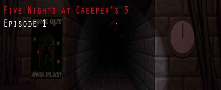 Five Nights at Creeper's 3 Episode 1 (Screenshots)