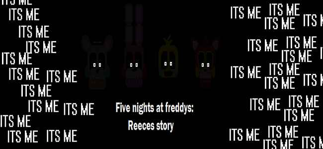 Five nights at Freddys: Reeces story (Free Download)