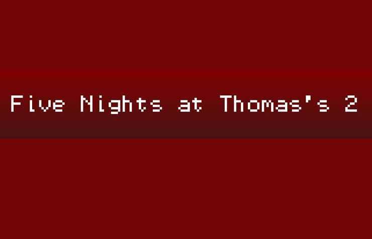 Five Nights at Thomas's 2 (Free Download)