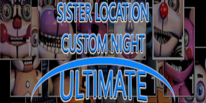 Sister Location Custom Night ULTIMATE Free Download