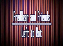 Download Fredbear and Friends: Left to Rot android