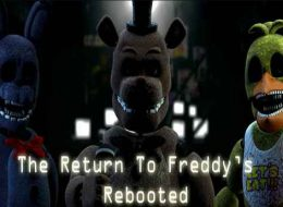 The Return to Freddy's: Rebooted