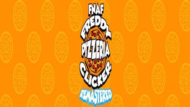 FNaF: Freddy Pizzeria Clicker REMASTERED