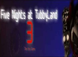 Five Nights at TubbyLand 3 Free Download